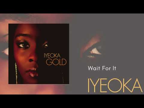 Wait For It - Iyeoka (Official Audio Video)