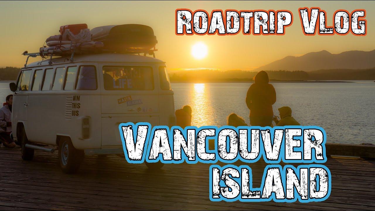 Vancouver Island Road Trip - Vancouver Island Road Trip