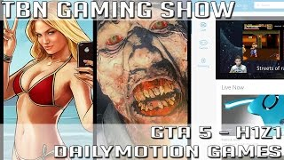 TBN Gaming Show #1 - GTA 5 / H1Z1 / Dailymotion [HD]