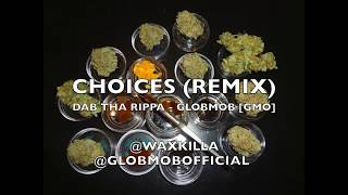 Download CHOICES  (GLOB REMIX) - DAB THA RIPPA - GLOB MOB (PROD. CRANK LUCAS) MP3 song and Music Video