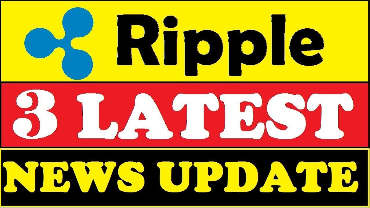 Ripple(XRP) 3 Latest News Update - YouTube