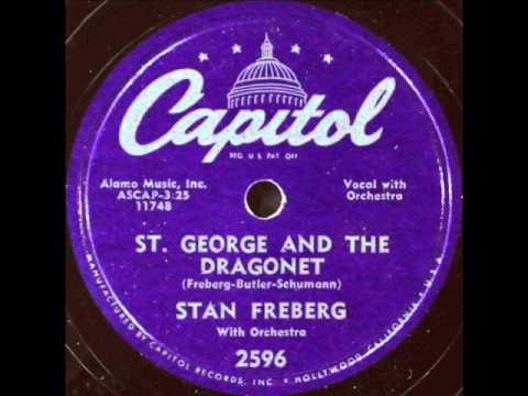 Stan Freberg - St. George & The Dragonet, 1953 Capitol record.
