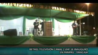 Bethel Televisión canal 2 VHF se inauguró en Pampas - Tayacaja