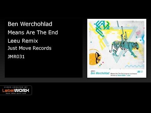 Ben Werchohlad - Means Are The End (Leeu Remix)