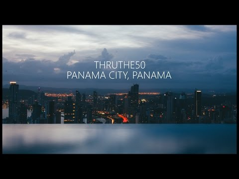 PANAMA | Travel Video | @ThruThe50