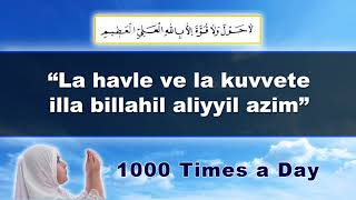 "Prayer to get rid of debts  1000 repetitions ""La havle vela kuvvete illa billahil aliyyil azim"""