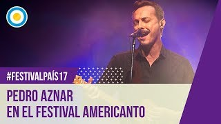 Festival País 17 - Festival Americanto - Pedro Aznar (1 de 2)