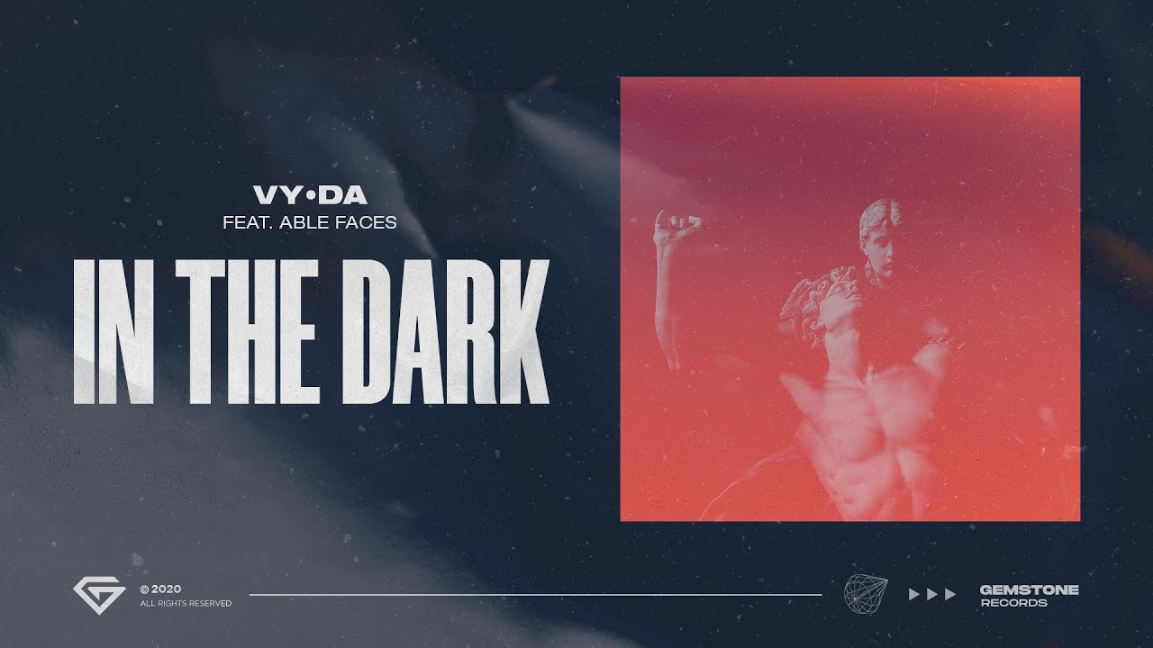 VY•DA feat. Able Faces - In The Dark