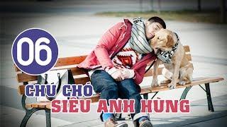 Chú Chó Siêu Anh Hùng - Tập 06 | Tuyển Tập Phim Hài Hước Đáng Yêu