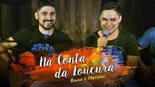 Baixar Na Conta da Loucura - Bruno e Marrone (Cover: Elvis e Adriano)