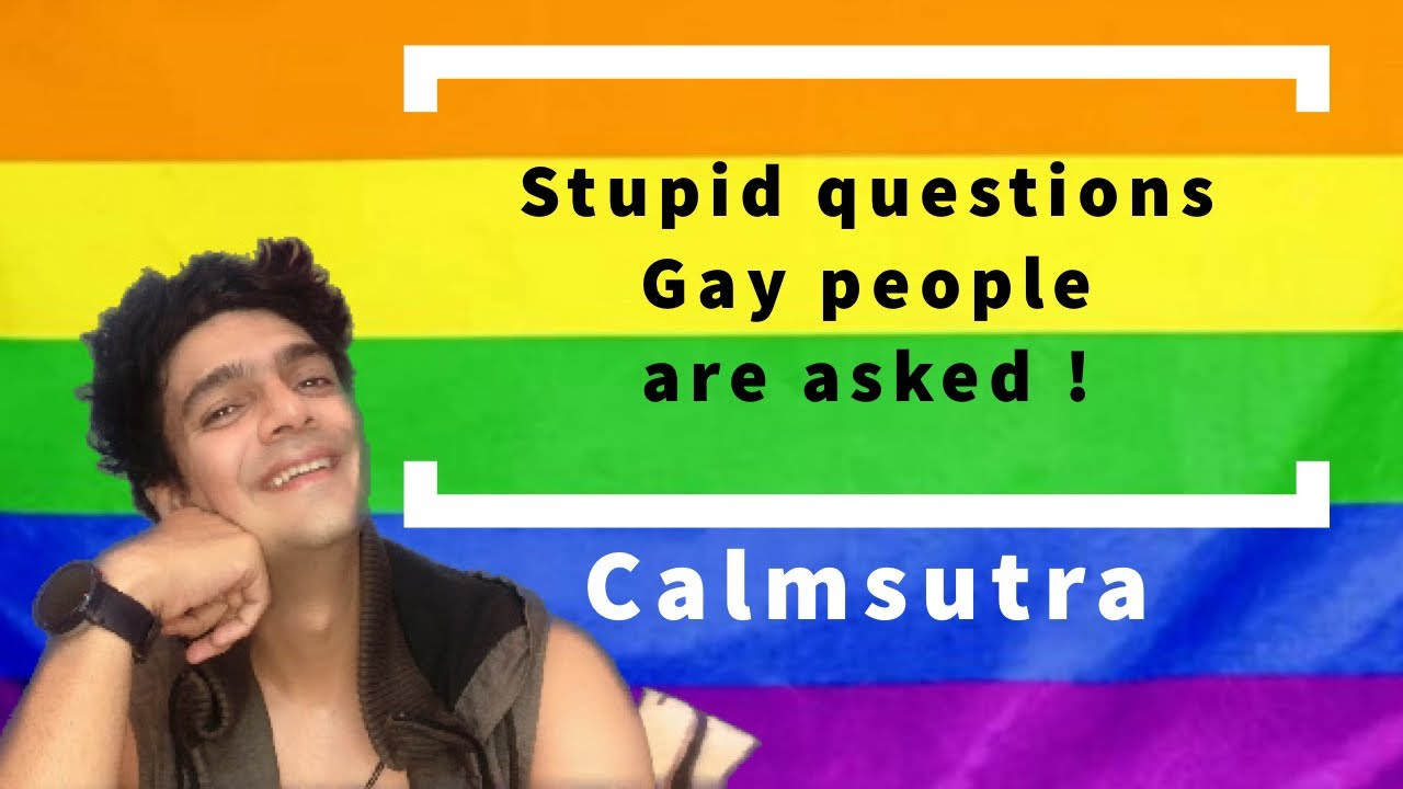 Stupid questions Gay people are asked// Calmsutra with Paras Tomar S01E03 Presented by Blued