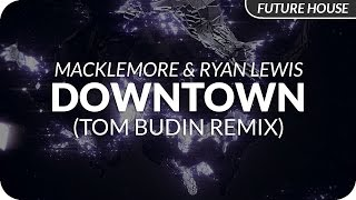 Macklemore & Ryan Lewis - Downtown (Tom Budin Remix)