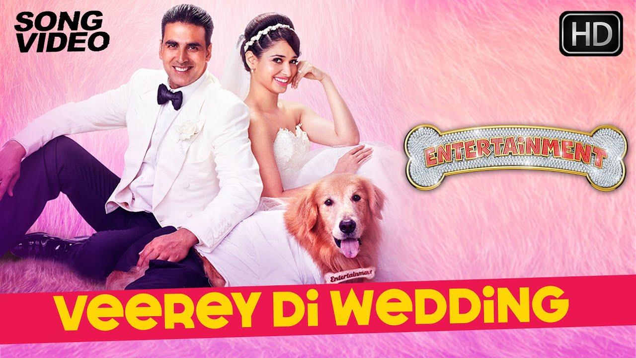 Veerey Di Wedding.Veerey Di Wedding It S Entertainment Akshay Kumar Tamannaah Mika Latest Bollywood Song 2014