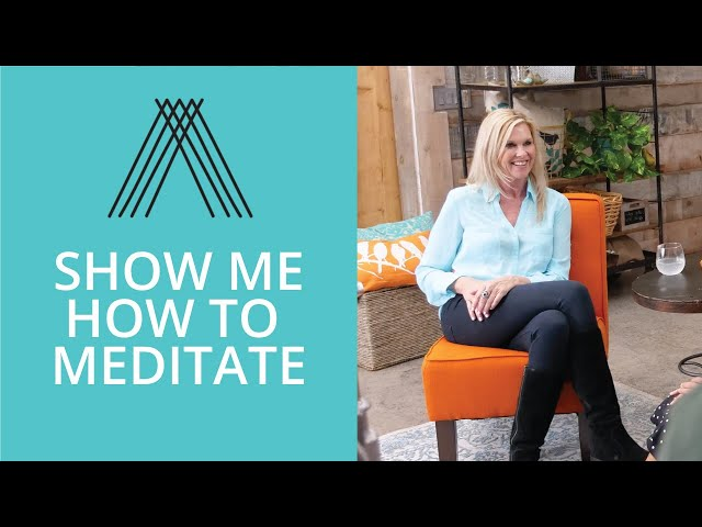 Show Me How To Meditate | Why and How to Meditate