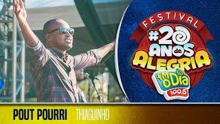 Thiaguinho - Pout Pourri (Festival 20 anos de Alegria)