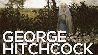 George Hitchcock: A collection of 43 paintings (HD)