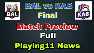 BAL vs KAB Final Match Dream11 Team Prediction | Bal vs Kab match preview and Playing11 of both team