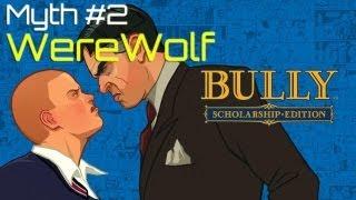 Bully: Myths & Legends - Werewolf [HD]