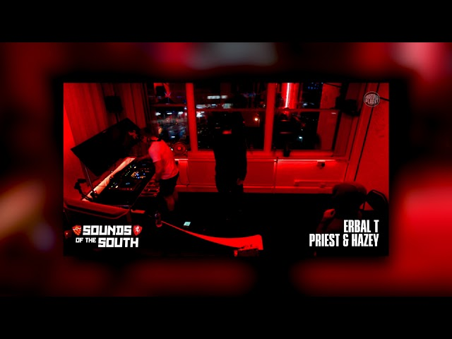 Sounds Of The South [004] W/ Erbal T, Priest & Hazey - FP Radio.
