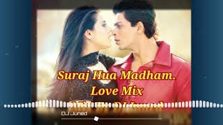 Suraj Hua Madham Love Mix DJ JUNED
