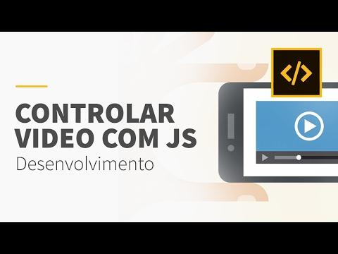 Como controlar vídeos com Javascript • HTML5/JS