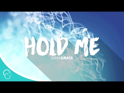 Hold Me-Jamie Grace (feat. TobyMac) (Lyrics)