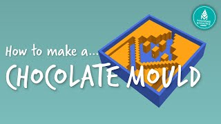 3D Printing Lesson Plan: How To Make Chocolate Moulds