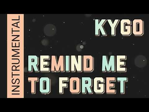 Kygo - Remind Me To Forget (Instrumental)