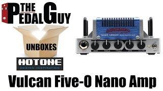 ThePedalGuy Unboxes the Hotone Vulcan Five-O 5W Guitar Amp