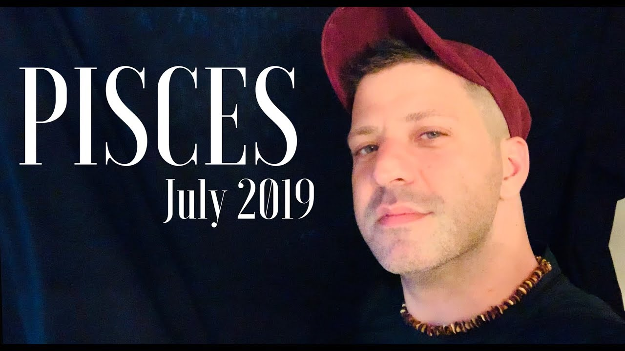 PISCES July 2019 - IMPORTANT NEWS | BEAUTIFUL CHANGES!! | Dreams & Love -  Pisces Horoscope Tarot