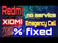 All Redmi Mobile No Service / Emargency call problem fix  - mi note 3 - Note 4- Mi 3s - 4x-
