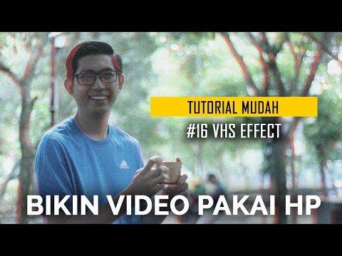 Efek Kamera Jadul   Cara Bikin Video Pakai HP
