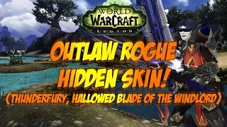 Sensus | WoW Legion Guide | THUNDERFURY HIDDEN ARTIFACT SKIN! (Outlaw Rogue Hidden Artifact Skin)