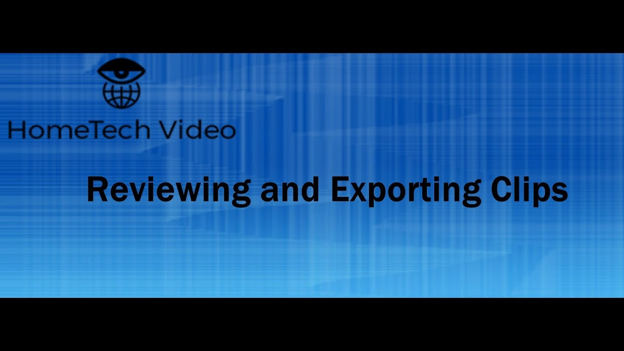 Blue Iris - Review and Exporting Video Clips