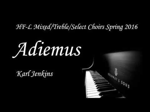 Adiemus  HFL HS MixedTrebleSelect Choirs Spring 2016