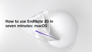 How to use EndΝote 20 in seven minutes: macOS
