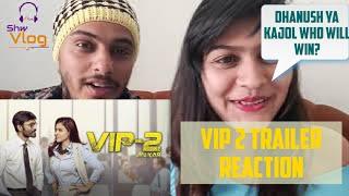 VIP 2 -Trailer Reaction | Dhanush, Kajol, Amala Paul | Soundarya Rajinikanth | Shw Vlog