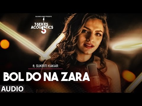 Bol Do Na Zara Full Audio Song ||  T-Series...