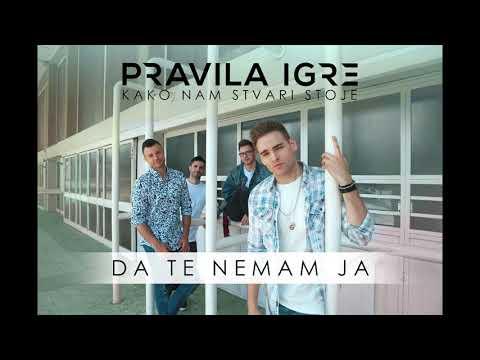 Pravila Igre - Da te nemam ja (Official audio)