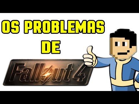 OS PROBLEMAS DE FALLOUT 4
