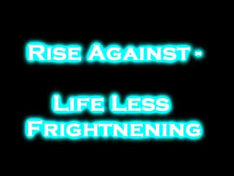 Rise Against - Life Less Frightening (with lyrics)