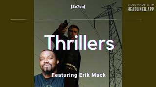 Seven & Thrillers