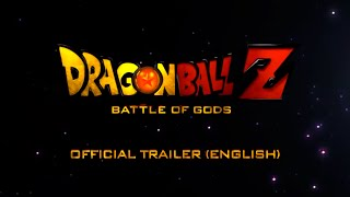 Dragon Ball Z: Battle of Gods (Official Trailer)