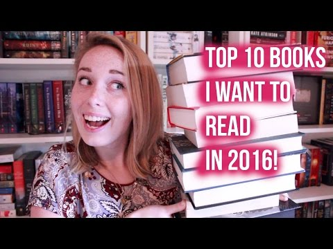 Top 10 Books I Want to Read in 2016!
