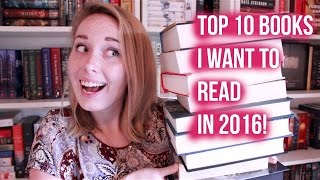 Top 10 Books - Top 10 Books I Want to Read in 2016!