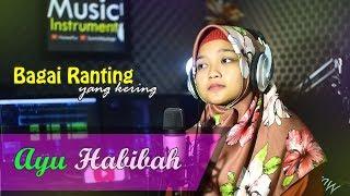 🎧 Bagai Ranting Yang Kering (Cover) | Ayu Habibah | HaneefLa