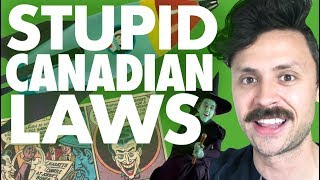 Stupid Canadian Laws