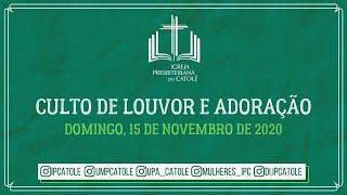 Culto de Louvor e Adoração - 15/11/2020