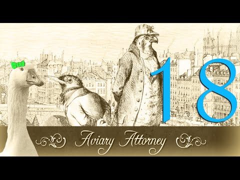 WASTE OF TIME | Aviary Attorney (Part 18)