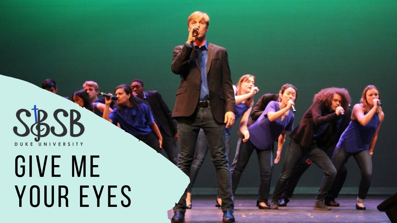 Give Me Your Eyes - A Cappella O-Show